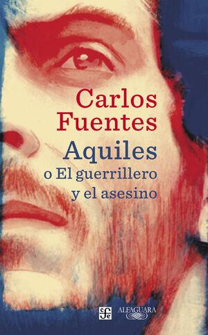 AQUILES O EL GUERRILLERO Y EL ASESINO