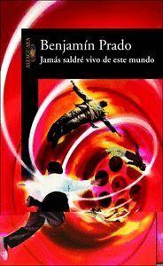 JAMAS SALDRE VIVO DE ESTE MUNDO
