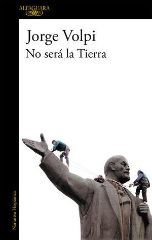 NO SERÁ LA TIERRA