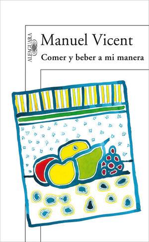 COMER Y BEBER A MI MANERA