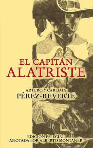 EL CAPITÁN ALATRISTE (ESDICIÓN ESPECIAL ANOTADA POR ALBERTO MONTANER)