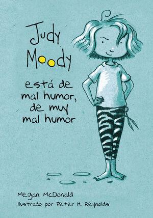 JUDY MOODY ESTÁ DE MAL HUMOR, DE MUY MAL HUMOR (JUDY MOODY 1)
