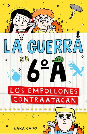 LOS EMPOLLONES CONTRAATACAN (SERIE LA GUERRA DE 6ºA 2)