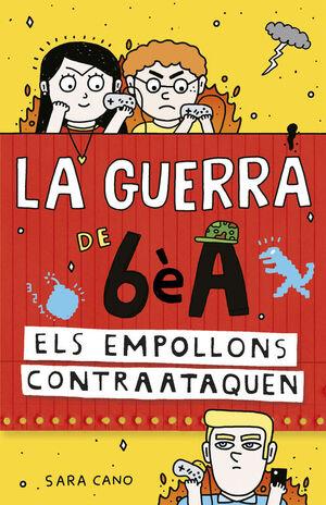 ELS EMPOLLONS CONTRAATAQUEN (SÈRIE LA GUERRA DE 6ÈA 2)