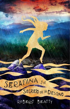 SERAFINA Y EL SECRETO DE SU DESTINO (SERAFINA 3)