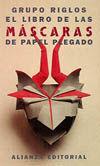 EL LIBRO DE LAS MÁSCARAS DE PAPEL PLEGADO
