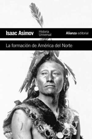 LA FORMACIÓN DE AMÉRICA DEL NORTE DESDE LOS TIEMPOS PRIMITIVOS HASTA 1763