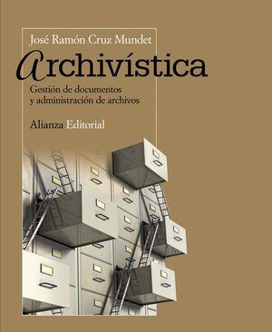 ARCHIVSTICA GESTIÓN DE DOCUMENTOS Y ADMINISTRACIÓN DE ARCHIVOS