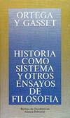 HISTORIA COMO SISTEMA Y OTROS ENSAYOS DE FILOSOFÍA