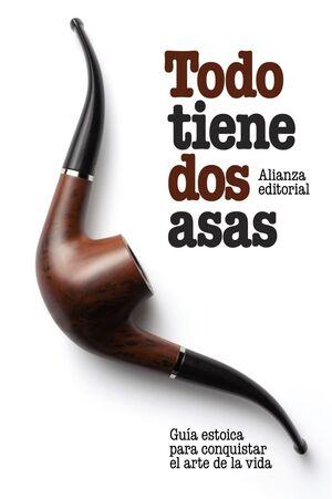 TODO TIENE DOS ASAS GUA ESTOICA PARA CONQUISTAR EL ARTE DE LA VIDA