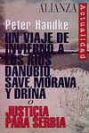 UN VIAJE DE INVIERNO A LOS RÍOS DANUBIO, SAVE, MORAVA Y DRINA O JUSTICIA PARA SERBIA