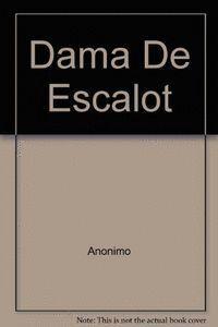 DAMA DE ESCALOT,LA