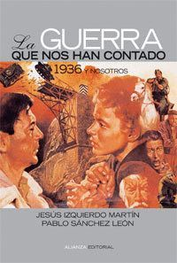 LA GUERRA QUE NOS HAN CONTADO 1936 Y NOSOTROS