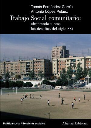 TRABAJO SOCIAL COMUNITARIO: AFRONTANDO JUNTOS LOS DESAFÍOS DEL SIGLO XXI