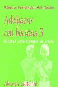 ADELGAZAR CON BOCATAS, 3 RECETAS PARA TIEMPOS DE CRISIS