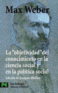 LA   OBJETIVIDAD   DEL CONOCIMIENTO EN LA CIENCIA SOCIAL Y EN LA POLTICA SOCIAL