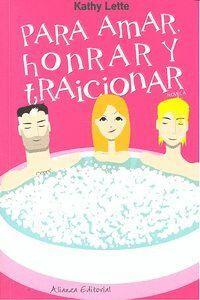 PARA AMAR, HONRAR Y TRAICIONAR (HASTA QUE EL DIVORCIO NOS SEPARE)