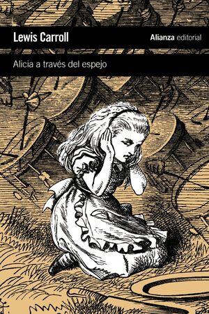 ALICIA A TRAVÉS DEL ESPEJO Y LO QUE ALICIA ENCONTRÓ AL OTRO LADO