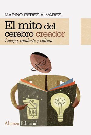 EL MITO DEL CEREBRO CREADOR CUERPO, CONDUCTA Y CULTURA