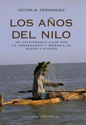 LOS AÑOS DEL NILO ARQUEOLOGA Y MEMORIA DE SUDÁN Y ETIOPA