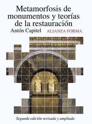 METAMORFOSIS DE MONUMENTOS Y TEORÍAS DE LA RESTAURACIÓN
