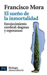 EL SUEÑO DE LA INMORTALIDAD ENVEJECIMIENTO CEREBRAL: DOGMAS Y ESPERANZAS