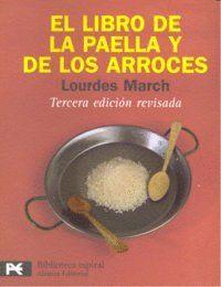 EL LIBRO DE LA PAELLA Y DE LOS ARROCES NUEVA EDICIÓN REVISADA Y ACTUALIZADA