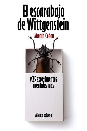 EL ESCARABAJO DE WITTGENSTEIN Y 25 EXPERIMENTOS MENTALES MÁS