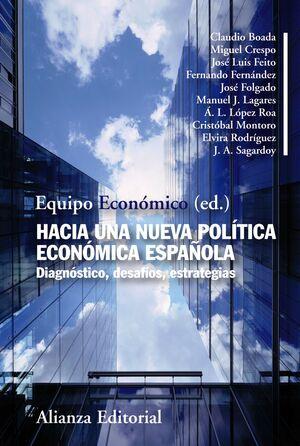HACIA UNA NUEVA POLTICA ECONÓMICA ESPAÑOLA DIAGNÓSTICO, DESAFOS, ESTRATEGIAS