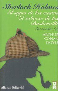 SHERLOCK HOLMES. EL SIGNO DE LOS CUATRO. EL SABUESO DE LOS BASKERVILLE LAS NOVELAS, 2