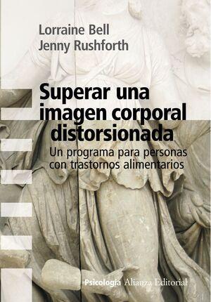 SUPERAR UNA IMAGEN CORPORAL DISTORSIONADA UN PROGRAMA PARA PERSONAS CON TRASTORNOS ALIMENTARIOS