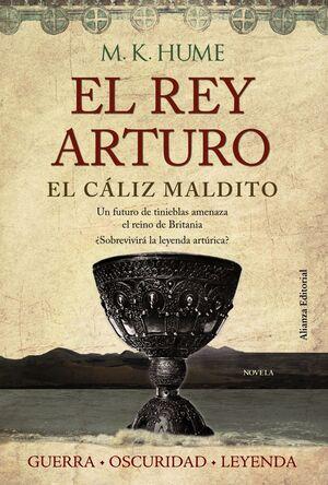 EL REY ARTURO. EL CÁLIZ MALDITO