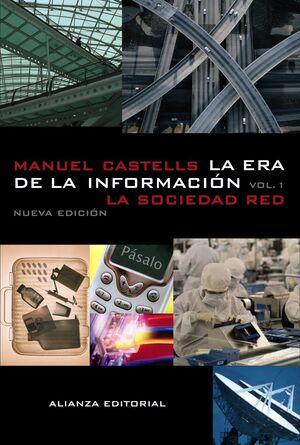 LA ERA DE LA INFORMACIÓN: ECONOMÍA, SOCIEDAD Y CULTURA.