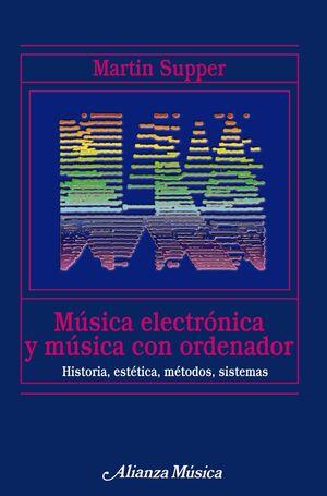 MÚSICA ELECTRÓNICA Y MÚSICA CON ORDENADOR