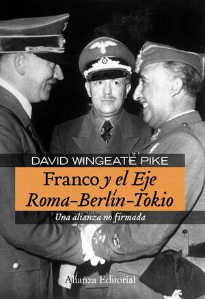 FRANCO Y EL EJE ROMA-BERLN-TOKIO UNA ALIANZA NO FIRMADA