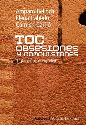TOC. OBSESIONES Y COMPULSIONES TRATAMIENTO COGNITIVO DEL TRASTORNO OBSESIVO COMPULSIVO