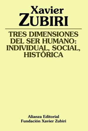 TRES DIMENSIONES DEL SER HUMANO: INDIVIDUAL, SOCIAL, HISTÓRICA