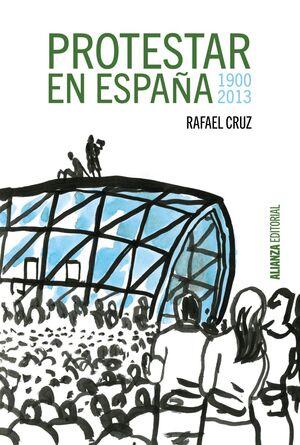 PROTESTAR EN ESPAÑA 1900-2013
