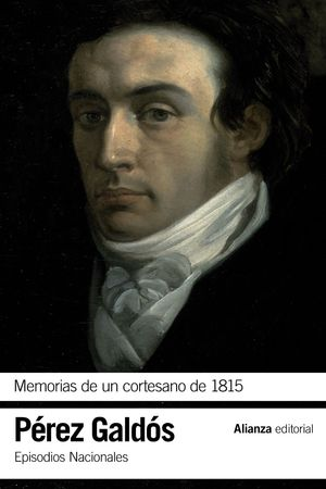 MEMORIAS DE UN CORTESANO DE 1815 EPISODIOS NACIONALES, 12 / SEGUNDA SERIE