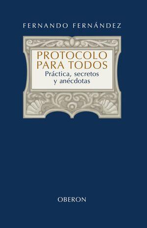 PROTOCOLO PARA TODOS PRÁCTICA, SECRETOS Y ANÉCDOTAS