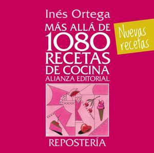 MÁS ALLÁ DE 1080 RECETAS DE COCINA. REPOSTERÍA