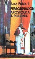 PEREGRINACIÓN APOSTÓLICA A POLONIA