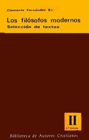 LOS FILÓSOFOS MODERNOS. SELECCIÓN DE TEXTOS. II: DE FICHTE A AYER