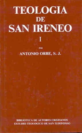 TEOLOGÍA DE SAN IRENEO. I: COMENTARIO AL LIBRO V DEL ADVERSUS HAERESES