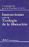 INSTRUCCIONES SOBRE LA TEOLOGÍA DE LA LIBERACIÓN / INSTRUCCIONES SOBRE LA LIBERTAD CRISTIANA Y LIBERACIÓN