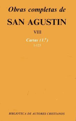 OBRAS COMPLETAS DE SAN AGUSTN. VIII: CARTAS (1.º): 1-123 CARTAS VOL.I