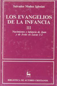 LOS EVANGELIOS DE LA INFANCIA. III: NACIMIENTO E INFANCIA DE JUAN Y DE JESÚS EN LUCAS 1-2
