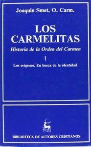 LOS CARMELITAS. HISTORIA DE LA ORDEN DEL CARMEN. I: LOS ORÍGENES. EN BUSCA DE LA IDENTIDAD (CA. 1206-1563)
