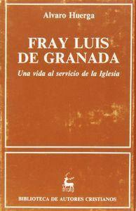 FRAY LUIS DE GRANADA. UNA VIDA AL SERVICIO DE LA IGLESIA