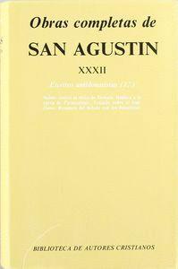 OBRAS COMPLETAS DE SAN AGUSTÍN. XXXII: ESCRITOS ANTIDONATISTAS (1.º): SALMO CONTRA LA SECTA DE DONATO. RÉPLICA A LA CARTA DE PARMENIANO. TRATADO SOBRE